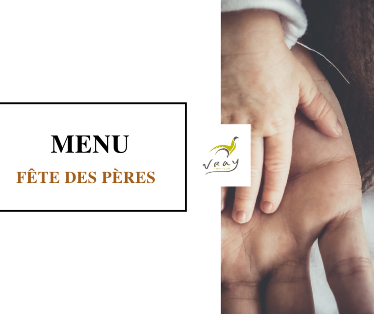 traiteur-vray-menu-fete-des-peres-2021